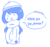 Where are you, Winter? by MsPastel