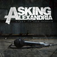 Asking Alexandria - Stand Up and Scream by soulnex