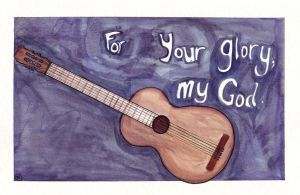 For Your glory, my God- guitar by iluvobiwan91