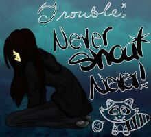 :.Trouble.:-Never Shout Never- by KuroiKyuu