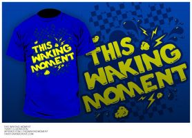 This Waking Moment - Tshirt by Wyel