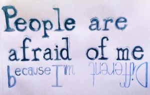People are afraid of me because I'm different by MelloFloyd