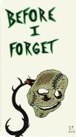 Before I Forget by Turock-X