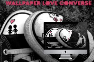 Wallpaper:LoveConverse by DaniaPeaceeLovee