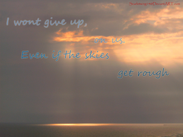 I Wont Give Up by scarletwing14