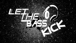 Let the bass kick! (Wallpaper) by Hardii