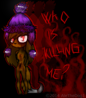 Who is killing me? by AleTheDog1