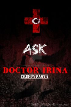 Ask my Creepypasta HoeI mean Oc,Doctor Irina by BoXGirlVivi