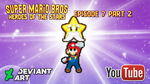 SMB Heroes of the Stars Episode 7 Part 2 Poster by KingAsylus91