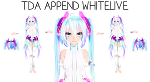 [TDA EDIT RELEASE] TDA APPEND WHITELIVE by KaasuP