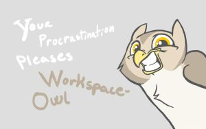 Workspace Owl is pleased by PrecosiousChild