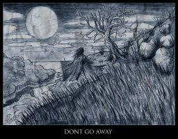 Dont Go Away by RebirthArt