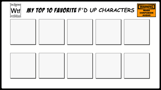 Top 10 Favorite F'D Up Characters by 4xEyes1987
