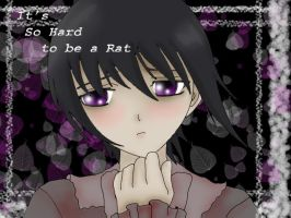 Its so Hard to be a Rat by vireo
