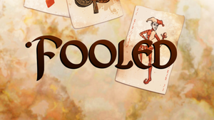 Fooled Title Card by Wickfield