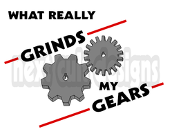 What Really Grinds My Gears by janicholie