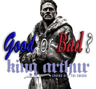 King Arthur: Legend of the Sword Good or Bad ? by kouliousis
