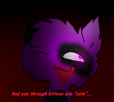 And you through kittens are ''cute''... by InsaneCuteKitty