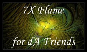 7X Flame for dA Friends by MothersHeart