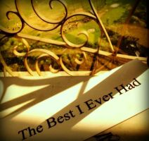 The Best I Ever Had by lemrac