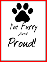 I'm Furry And Proud! by dazombiekila