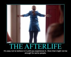 The Afterlife Motivational Poster by QuantumInnovator