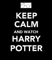 Keep Calm Watch Harry Potter by thexbitterxsweet