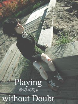 Playing without Doubt nro.1 by AKDoll