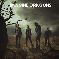 IMAGINE DRAGONS - It's Time by DiYeah9Tee4