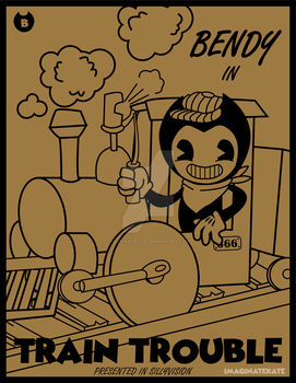 Bendy - Train Trouble FINAL by ImaginateKate