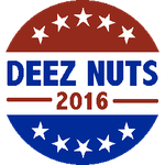 Deez Nuts 4 Prez by Winter-Hooves