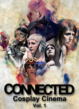 Connected Cosplay Cinema Vol.1 Fixed Title by ConnectedTVshow