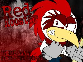 Red Rooster Theme Song by AshleyWolf259