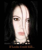 If Looks Could Kill by The-Syren
