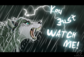 You Just Watch Me! by WindWo1f