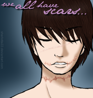 We All Have Scars... 1 by Sharlotta22