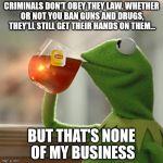 None Of My Business - Criminals by SilverKazeNinja