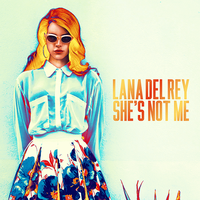 Lana Del Rey - She's Not Me by other-covers