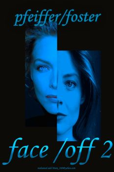 Michelle Pfeiffer /Jodie Foster/face off 2 by Creativemohamedadel