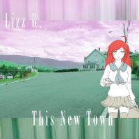 Lizz R. - This New Town by The-H-Person