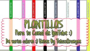 8 Plantillas Youtube Basicas by TutozzOrangee