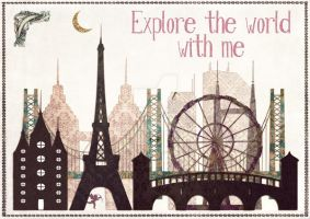 explore the world with me by MagpieMagic