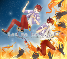 Let me be Myself  [Contest ] by fuwafuwamarshmellow