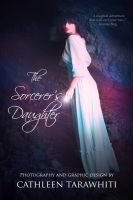 Premade book cover - The Sorcerer's Daughter by CathleenTarawhiti