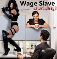 Wage Slave Uprising by TessieLAmour