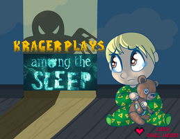 Krager Plays: Among the Sleep by ladypixelheart
