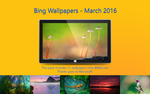 Bing Wallpapers - March 2016 by Misaki2009