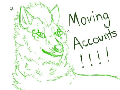 Moving Accounts!!! by DragonEmperor17