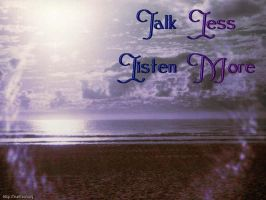 Talk Less, Listen More by Draconaa