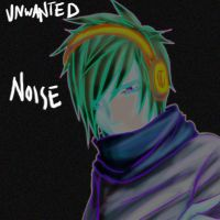 Unwanted Noise by jazphantom